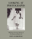 Looking at Photographs: 100 Pictures from the Collection of the Museum of Modern Art Cover Image