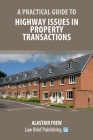 A Practical Guide to Highway Issues in Property Transactions Cover Image
