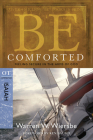 Be Comforted (Isaiah): Feeling Secure in the Arms of God (The BE Series Commentary) Cover Image