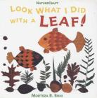 Look What I Did with a Leaf! (Naturecraft) Cover Image