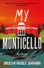 My Monticello: Fiction Cover Image