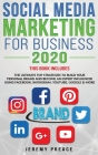 Social Media Marketing for Business 2020: The Ultimate Top Strategies to Build Your Personal Brand and Become an Expert Influencer Using Facebook, Ins Cover Image