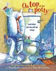 On Top of the Potty: And Other Get-Up-And-Go Songs Cover Image