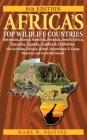 Africa's Top Wildlife Countries: Botswana, Kenya, Namibia, Rwanda, South Africa, Tanzania, Uganda, Zambia and Zimbabwe. Also Including Ethiopia, Malaw Cover Image