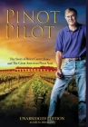 Pinot Pilot, Unabridged Edition: The Story of Brice Cutrer Jones and The Great American Pinot Noir Cover Image
