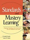 Standards and Mastery Learning: Aligning Teaching and Assessment So All Children Can Learn Cover Image