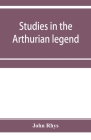 Studies in the Arthurian legend Cover Image