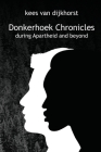 Donkerhoek Chronicles: the story of a South African farm during Apartheid and beyond Cover Image