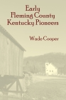 Early Fleming County Kentucky Pioneers Cover Image