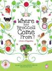 Where Does Broccoli Come From? A Book of Vegetables Cover Image