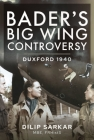 Bader's Big Wing Controversy: Duxford 1940 Cover Image