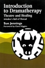 Introduction to Dramatherapy: Theatre and Healing - Ariadne's Ball of Thread (Art Therapies) Cover Image
