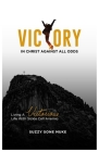 Victory In Christ Against All Odds: Living a victorious life with sickle cell anemia Cover Image