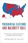 Presidential Elections and Majority Rule: The Rise, Demise, and Potential Restoration of the Jeffersonian Electoral College Cover Image