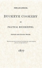 Buckeye Cookery and Practical Housekeeping: Tried and Approved, Compiled from Original Recipes Cover Image