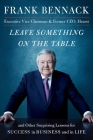 Leave Something on the Table: and Other Surprising Lessons for Success in Business and in Life Cover Image