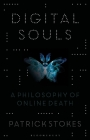 Digital Souls: A Philosophy of Online Death Cover Image