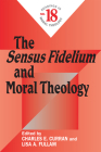 The Sensus Fidelium and Moral Theology: Readings in Moral Theology No. 18 Cover Image