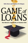 Game of Loans: The Rhetoric and Reality of Student Debt Cover Image