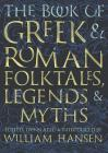 The Book of Greek and Roman Folktales, Legends, and Myths Cover Image