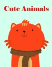 Cute Animals: Detailed Designs for Relaxation & Mindfulness (Animal Planet #3) Cover Image