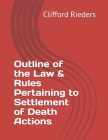 Outline of the Law & Rules Pertaining to Settlement of Death Actions Cover Image