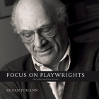 Focus on Playwrights: Portraits and Interviews Cover Image