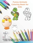 Funny Animals - Coloring Book for kids - This adorable coloring book is filled with a wide variety of animals to color: Sea Animals, Farm Animals, Jun Cover Image