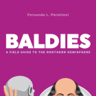 Baldies: A Field Guide to the Northern Hemisphere Cover Image