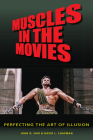 Muscles in the Movies: Perfecting the Art of Illusion Cover Image