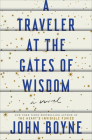 A Traveler at the Gates of Wisdom: A Novel Cover Image