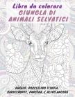 Giungla di animali selvatici - Libro da colorare - Bufalo, Porcellino d'India, Rinoceronte, Pantera, e altro ancora Cover Image