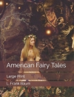 American Fairy Tales: Large Print Cover Image