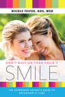 Don't Wait on Your Child's Smile: The Superhero Parent's Guide to Orthodontic Care Cover Image