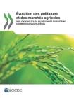 Évolution des politiques et des marchés agricoles: Implications pour les réformes du système commercial multilatéral Cover Image