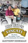 Big Sid's Vincati: The Story of a Father, a Son, and the Motorcycle of a Lifetime Cover Image