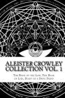 The Aleister Crowley Collection: The Book of the Law, The Book of Lies and Diary of a Drug Fiend Cover Image