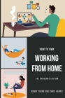 How to Own Working From Home: The Pandemic Edition Cover Image