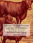 American Red Polled Cattle in America: The American Red Polled Herd Book, Volume 2 Cover Image