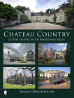 Chateau Country: Du Pont Estates in the Brandywine Valley Cover Image