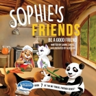 Sophie's Friends: Be a Good Friend Cover Image