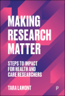 Making Research Matter: Steps to Impact for Health and Care Researchers Cover Image