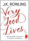 Very Good Lives: The Fringe Benefits of Failure and the Importance of Imagination Cover Image