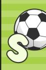 S: Soccer Monogram Letter S Initial Notebook - 6
