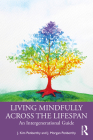 Living Mindfully Across the Lifespan: An Intergenerational Guide Cover Image