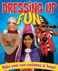 Dressing Up Fun: Make Your Own Costumes at Home! Cover Image
