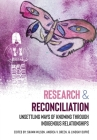 Research and Reconciliation: Unsettling Ways of Knowing through Indigenous Relationships Cover Image