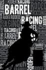 Barrel Racing Journal: Cool Blank Lined Barrel Racing Lovers Notebook for Rider and Coach Cover Image