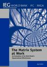 The Matrix System at Work: An Evaluation of the World Bank's Organizational Effectiveness (Independent Evaluation Group Studies) Cover Image