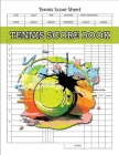 Tennis Score Book, Tennis Score Sheet: Tennis Game Record Keeper Book, Tennis Book, Tennis Score Notebook, 100 Pages Cover Image